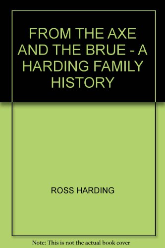 From the Axe and the Brue : a Harding Family History: Harding, Ross