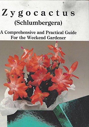Zygocactus (Schlumbergera): A Comprehensive and Practical Guide For The Weekend Gardener: Mark E. ...
