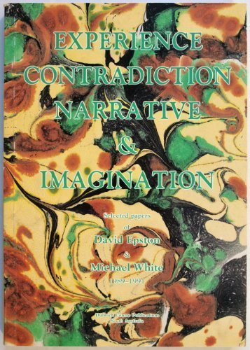 9780646094557: Experience, Contradiction, Narrative & Imagination: Selected papers of David Epston & Michael White 1989-1991