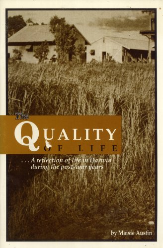 9780646095233: The Quality of Life: A Reflection of Life in Darwin During the Post-War Years