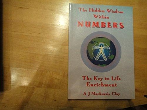 The Hidden Wisdom Within Numbers the Key: A.J. Mackenzie Clay,
