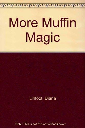 More Muffin Magic: Diana Linfoot