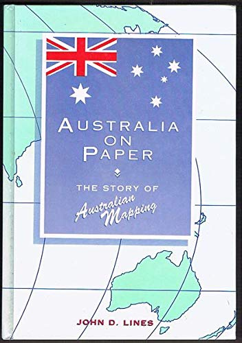 Australia on Paper The Story of Australian Mapping