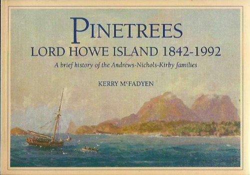 Pinetrees Lord Howe Island: A Brief History: Kerry McFadyen