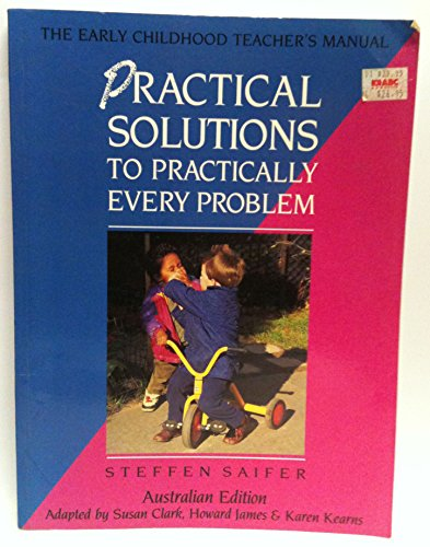 9780646105437: Practical Solutions to Practically Every Problem: The Early Childhood Teacher's Manual