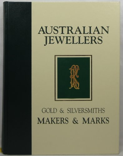 9780646110424: Australian Jewellers: Gold & Silversmiths, Makers & Marks