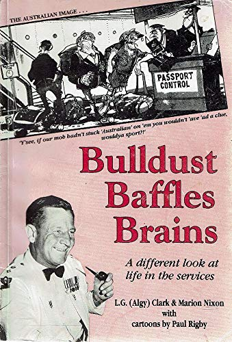 9780646110806: Bulldust Baffles Brains : A Different Look at Life in the Services