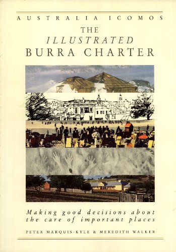 9780646124032: The Illustrated Burra Charter: Making Good Decisions About the Care of Important Places