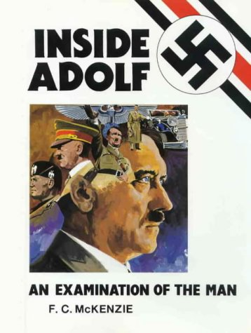 Inside Adolf: An Examination of the Man