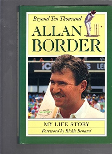 9780646132334: Allan Border: Beyond Ten Thousand