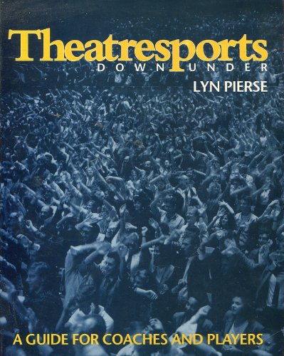 9780646132860: Theatresports Down Under: A Guide for Coaches and PLayers
