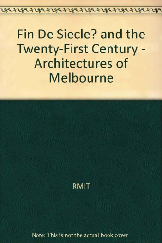 9780646134499: Fin De Siecle? and the Twenty-First Century - Architectures of Melbourne