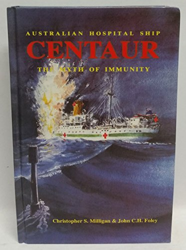 Australian Hospital Ship Centaur. The Myth of Immunity.
