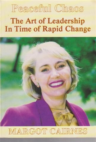 9780646137797: Peaceful Chaos: The Art of Leadership in Time of Rapid Change