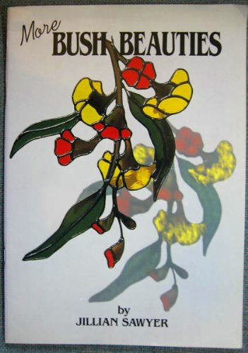 9780646138466: More Bush Beauties: Designs for Stained Glass Suncatchers.