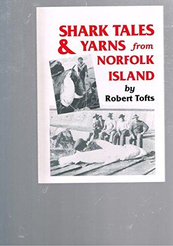 Shark Tales & Yarns from Norfolk Island.: Tofts, Robert.