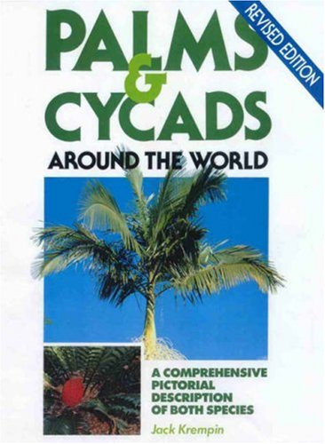 Palms and Cycads Around the World: Jack Kremplin