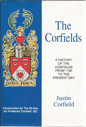 9780646143330: The Corfields: A history of the Corfields from 1180 to the present day