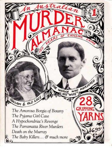 AN AUSTRALIAN MURDER ALMANAC: 150 Years of Chilling Crime: Dasey, Patricia (Ed)