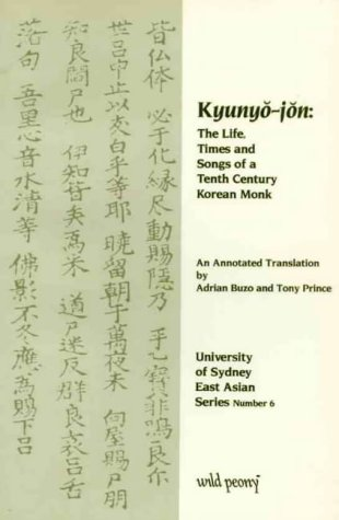 Kyunyo-jon: The Life, Times and Songs of a Tenth-Century Korean Monk (University of Sydney East ...