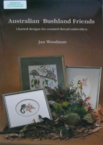 Australian bushland friends : Australian charted designs: Woodman, Jan