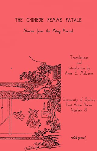 9780646149240: The Chinese Femme Fatale: Stories from the Ming Period (University of Sydney East Asian Series)
