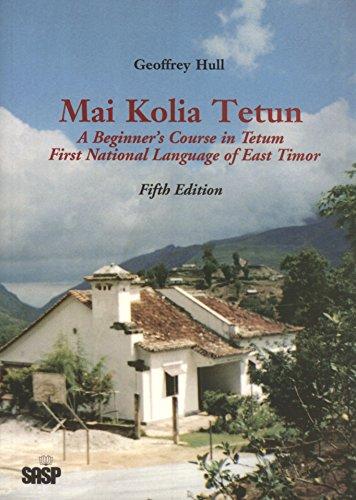 9780646150710: Mai Kolia Tetun: A Course in Tetum-Praca, the Lingua Franca of East Timor
