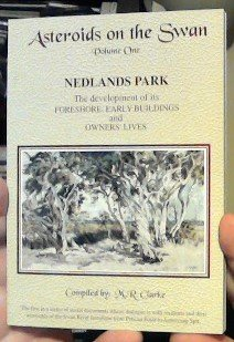 9780646151069: ASTEROIDS ON THE SWAN Volume One - Nedlands Park, the Development of Its Foreshore, Early Buildings and Owners' Lives