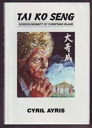 TAI KO SENG GORDON BENNETT OF CHRISTMAS ISLAND.: Ayris Cyril.: