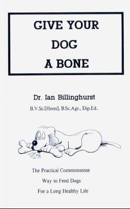 9780646160283: Give Your Dog a Bone: The Practical Commonsense Way to Feed Dogs