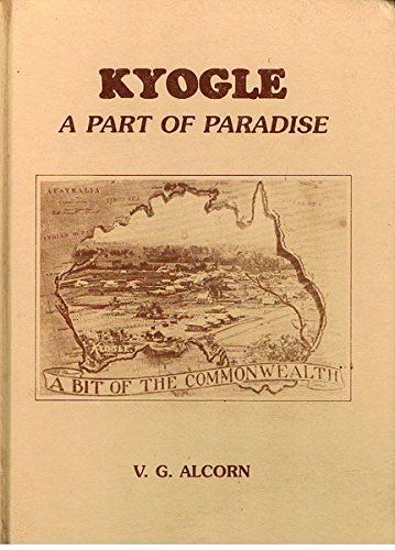 Kyogle: A Part of Paradise: V. G. Alcorn