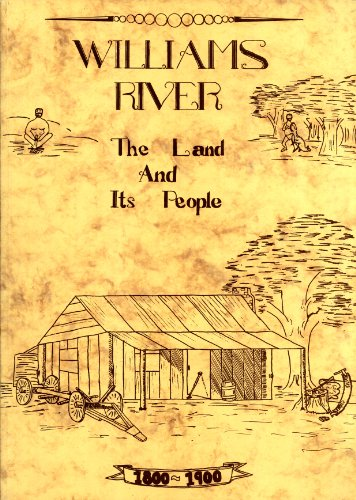 9780646168296: William's River, the Land and Its People 1800-1900