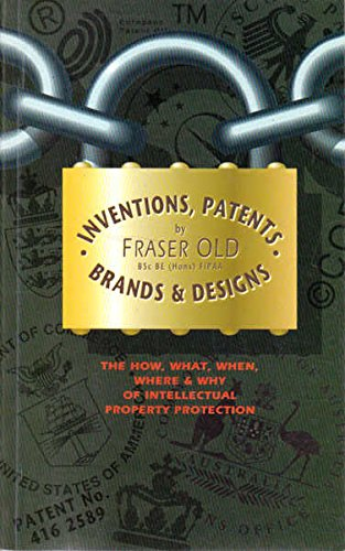 9780646172644: Inventions, Patents, Brands and Designs: The How, What, When and Where of Intellectual Property Protection