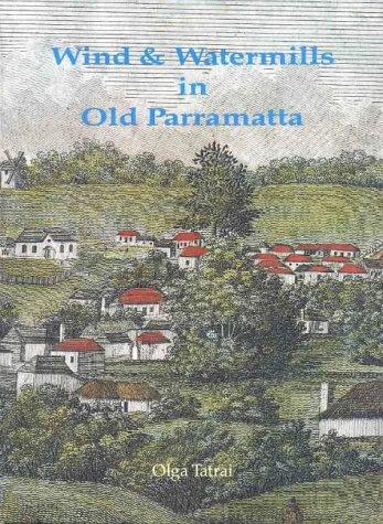 Wind & Watermills In Old Parramatta: Tatrai, Olga