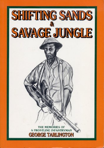 9780646181387: Shifting Sands and Savage Jungle: the Memories of a Frontline Infantryman