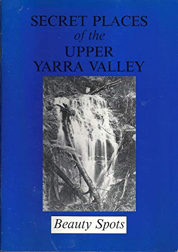 9780646185460: Secret Places of the Upper Yarra Valley