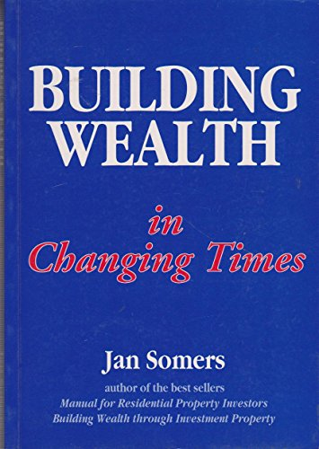 9780646192000: BUILDING WEALTH: IN CHANGING TIMES
