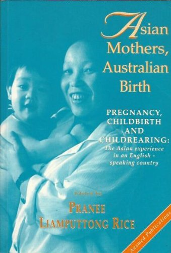 9780646195520: Asian mothers, Australian birth: Pregnancy, childbirth, and childrearing : the Asian experience in an English-speaking country