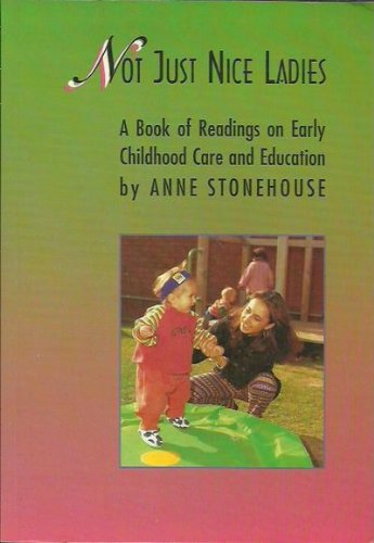 9780646198194: Not Just Nice Ladies: a Book of Readings on Early Childhood Care and Education
