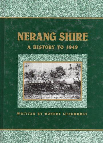 Nerang Shire. A History to 1949.: Longhurst, Robert