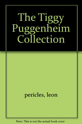 The Tiggy Puggenheim Collection: PERICLES Leon Text