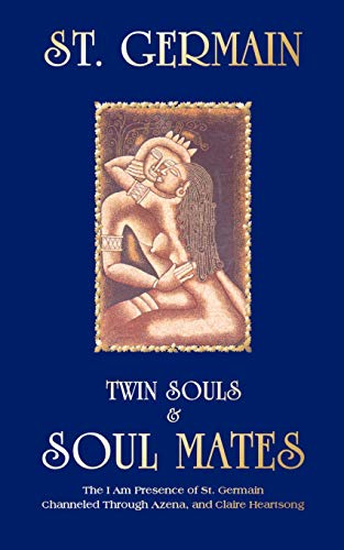 9780646211503: Twin Souls & Soulmates: The I AM Presence of St. Germain Channelled Through Azena Ramanda and Claire Heartsong