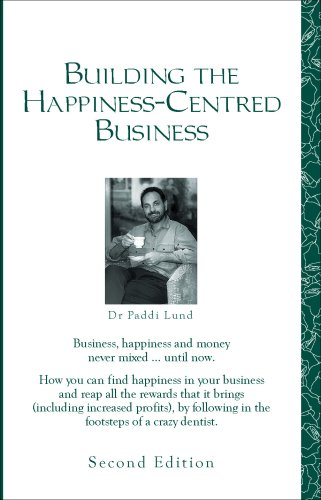 9780646212746: Building the Happiness-Centred Business (Happiness & profit: the Paddi series)