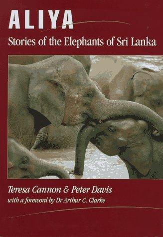 9780646214085: Aliya: Stories of the Elephants of Sri Lanka