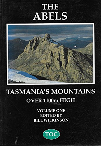 9780646216911: The Abels A Comprehensive Guide to Tasmania's Mountains over 1100 m High; Volume I; Sections 1 - 5