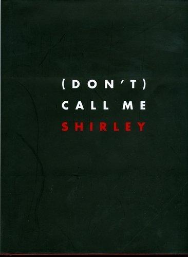 Don't) Call Me Shirley: Cochrane, Brett M