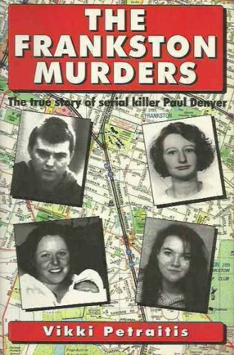 9780646228280: The Frankston murders; the true story of serial killer Paul Denyer