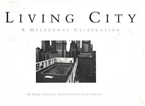 Living city: A Melbourne celebration: Lawrance, Warik