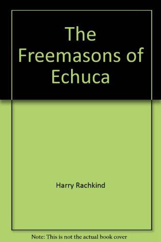 9780646231105: The Freemasons of Echuca