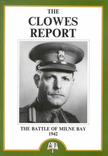 The Clowes Report: the Battle of Milne: Major-General Cyril Clowes